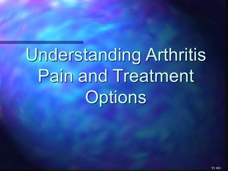 Understanding Arthritis Pain and Treatment Options V1 001.