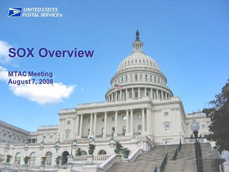® SOX Overview MTAC Meeting August 7, 2008. The Sarbanes-Oxley Act  Enacted in 2002 as a result of a series of large corporate financial scandals  Improves.