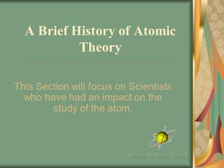 A Brief History of Atomic Theory