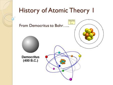 History of Atomic Theory 1