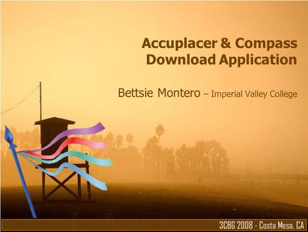 Accuplacer & Compass Download Application Bettsie Montero – Imperial Valley College.