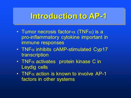 Introduction Tumor necrosis factor-  (TNF  ) is a pro-inflammatory cytokine important in immune responses TNF  inhibits cAMP-stimulated Cyp17 transcription.
