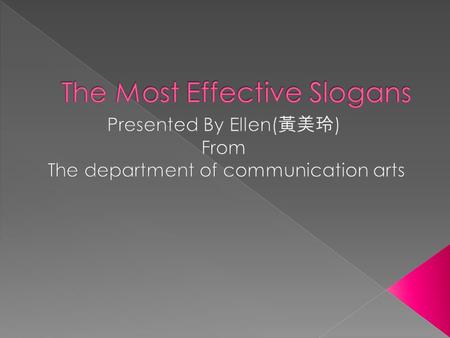  In this presentation, I will introduce you to the 5 slogans that make me the great impression, and I will share some of my personal interpretation for.