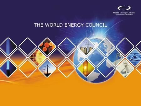 THE WORLD ENERGY COUNCIL. CITY UNIVERSITY PRESENTATION 3 October 2005 Emily Melton, World Energy Council.