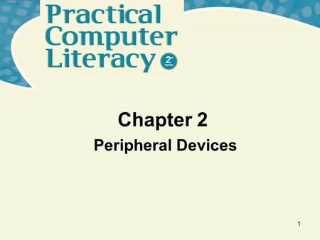 Chapter 2 Peripheral Devices 1. 2 What's inside and on the CD? This chapter provides an overview on: –Keyboard and mouse –Specialized input devices Trackpads.