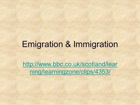 Emigration & Immigration  ning/learningzone/clips/4353/