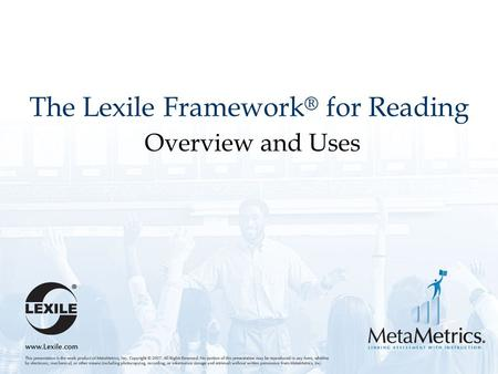 The Lexile Framework ® for Reading Overview and Uses.