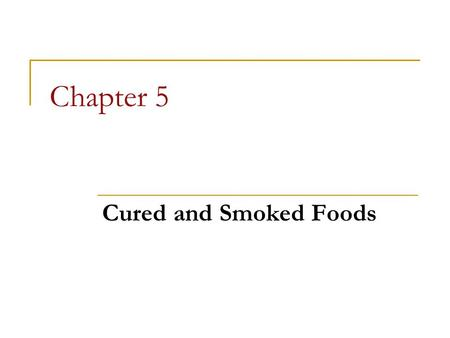 Chapter 5 Cured and Smoked Foods.