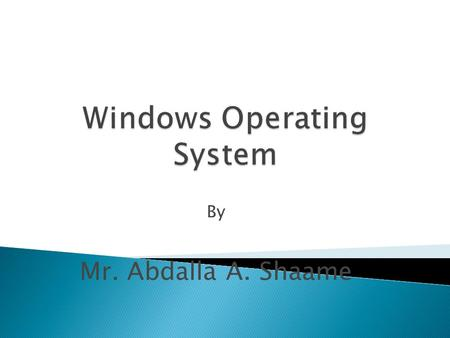 By Mr. Abdalla A. Shaame.  An operating system is a software component that acts as the core of a computer system.  It performs various functions and.