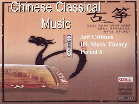 Chinese Classical Music Jeff Cribben HL Music Theory Period 6.