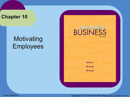 Motivating Employees Chapter 10 McGraw-Hill/Irwin