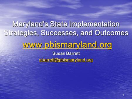 1 Maryland's State Implementation Strategies, Successes, and Outcomes   Susan Barrett