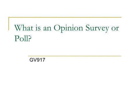What is an Opinion Survey or Poll?