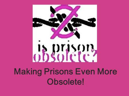 Making Prisons Even More Obsolete!. SISTERS INSIDE SPECIAL CIRCUMSTANCES COURT DIVERSION PROGRAM.