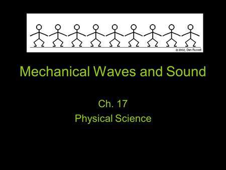 Mechanical Waves and Sound Ch. 17 Physical Science.