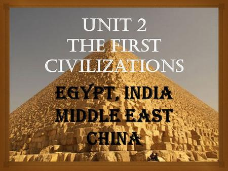 Unit 2 The First Civilizations