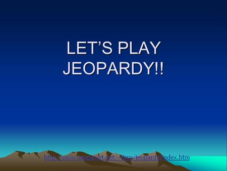LET'S PLAY JEOPARDY!! NounsVerbsAdjectives & Adverbs PhrasesSubj./Verb Agreement Q $100 Q $200 Q $300 Q $400 Q $500 Q $100 Q $200 Q $300 Q $400 Q $500.