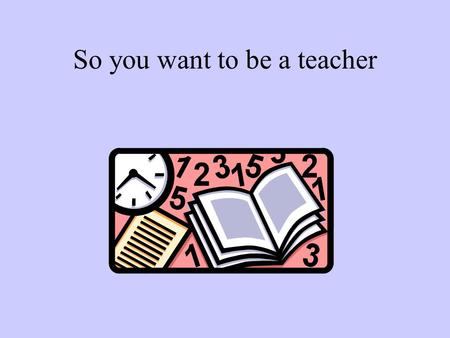 So you want to be a teacher. Bible Versions All verses are from the New American Standard Bible Need to use a good translation, NIV, NKJ or NASB-updated.
