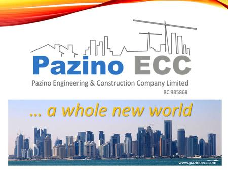 … a whole new world www.pazinoecc.com. Pazino Engineering & Construction Company Limited was incorporated as a limited liability company under the Companies.