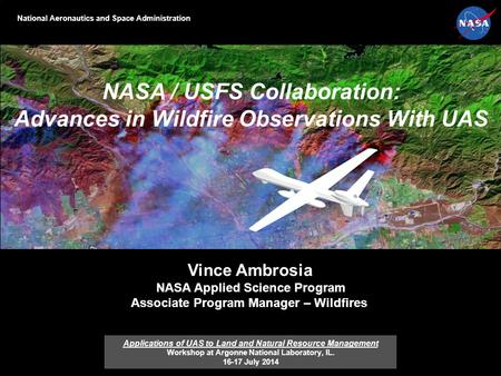 AMS Washington Forum Federal Panel Michael H. Freilich 4 April 2013 Suomi NPP VIIRS Visible Composite NASA / USFS Collaboration: Advances in Wildfire Observations.
