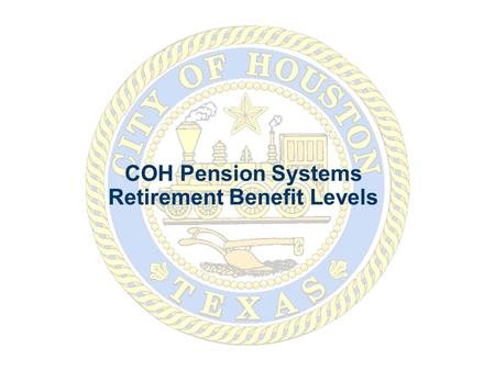 COH Pension Systems Retirement Benefit Levels. Replacement Ratio: - Standard measure of retirement benefit level - Retirement income as % of pre-retirement.