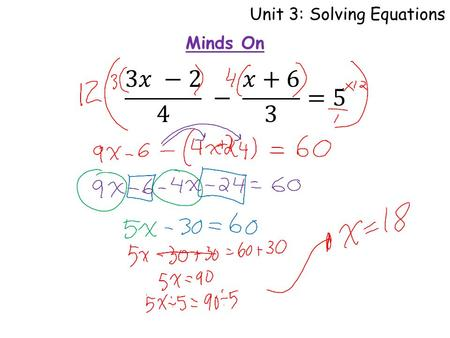 Unit 3: Solving Equations Minds On. Unit 3: Solving Equations Solving ...