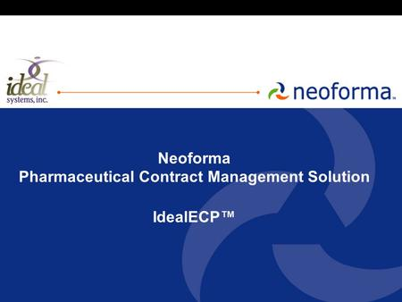 Neoforma Pharmaceutical Contract Management Solution IdealECP™