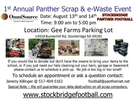1 st Annual Panther Scrap & e-Waste Event If you would like to donate but don't have the means to bring your items to the school, or if you just need our.