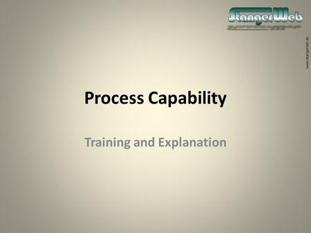 Www.stangerweb.de Process Capability Training and Explanation 1.