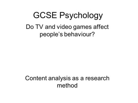GCSE Psychology Do TV and video games affect people's behaviour?