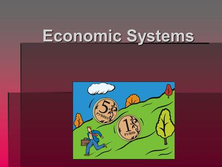 Economic Systems.  An economic system describes how a country's economy is organized  Because of the problem of scarcity, every country needs a system.