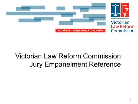 1 Insert title here Victorian Law Reform Commission Jury Empanelment Reference.