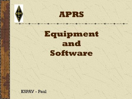 APRS Equipment and Software K5PAV - Paul. Internet Tools APRS Internet servers Find U.com.