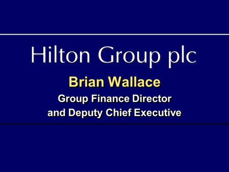 Brian Wallace Group Finance Director and Deputy Chief Executive.