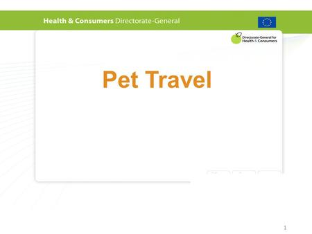 1 Pet Travel. Legal basis Regulation (EC) No. 998/2003 lays down the animal health requirements for both the non-commercial movement of pets between Member.