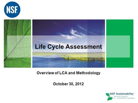 Life Cycle Assessment Overview of LCA and Methodology October 30, 2012.