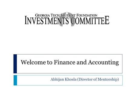 Welcome to Finance and Accounting Abhijan Khosla (Director of Mentorship)