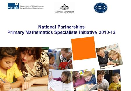 National Partnerships Primary Mathematics Specialists Initiative 2010-12.