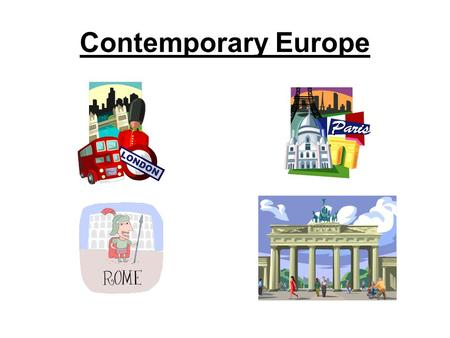 Contemporary Europe. Similarities to the USA Most are democratic political systems –Multi-party systems –Elections –Representative democracy Most are.