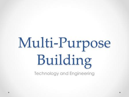 Multi-Purpose Building Technology and Engineering.