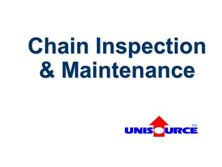 Chain Inspection & Maintenance TM. If Chains Are Not Carefully Inspected for Wear And Properly Maintained, Ultimately They Will Fail.