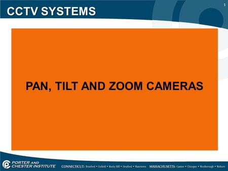 1 CCTV SYSTEMS PAN, TILT AND ZOOM CAMERAS. 2 CCTV SYSTEMS A PTZ camera is a pan, tilt, and zoom camera that is different from a fixed dome camera in that.
