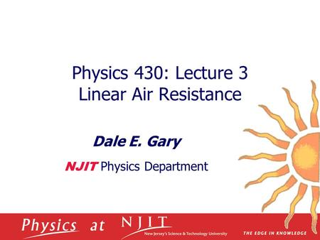 Physics 430: Lecture 3 Linear Air Resistance