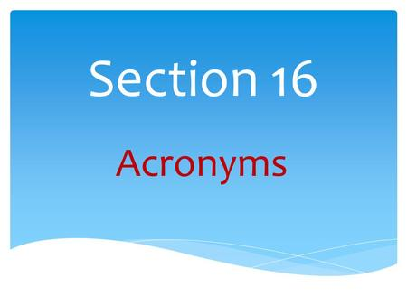 Section 16 Acronyms. AHFS Airport Hydrant Fueling Systems ALLD Automatic Line Leak Detection ALTT Annual Line Tightness Testing API American Petroleum.