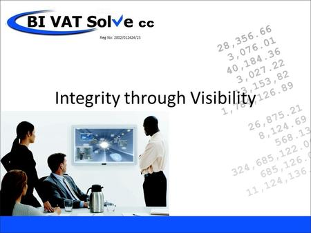 Integrity through Visibility. We believe in VAT At VATSolve … and in doing VAT properly!