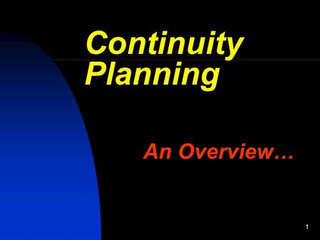1 Continuity Planning An Overview…. 2 Continuity Planning Bill Scott CBCP Contingency Planning Coordinator Great Lakes Educational Loan Services, Inc.