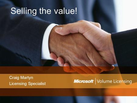 Selling the value! Craig Martyn Licensing Specialist.