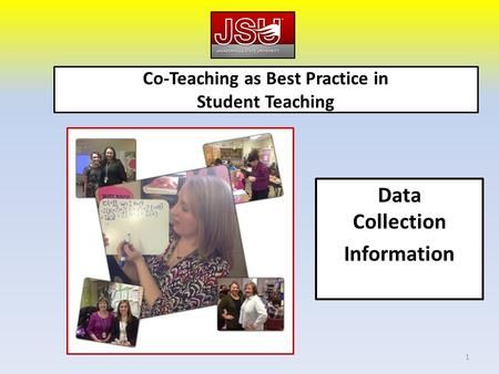Co-Teaching as Best Practice in Student Teaching Data Collection Information 1.