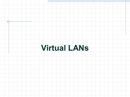Virtual LANs. VLAN introduction VLANs logically segment switched networks based on the functions, project teams, or applications of the organization regardless.
