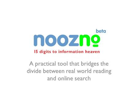 A practical tool that bridges the divide between real world reading and online search.